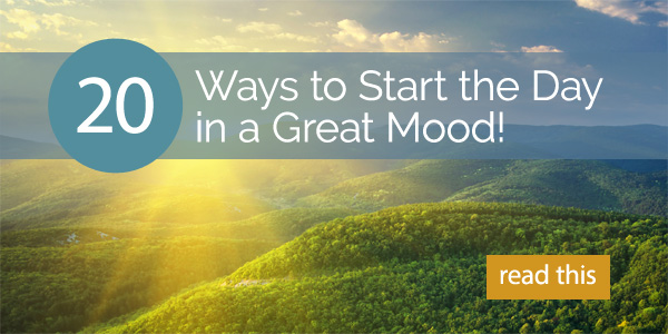 20 Ways to Start the Day in A Great Mood